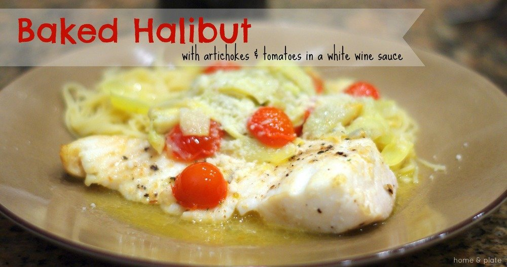 Baked Halibut with Artichokes & Tomatoes in a White Wine Sauce | Home & Plate | www.homeandplate.com