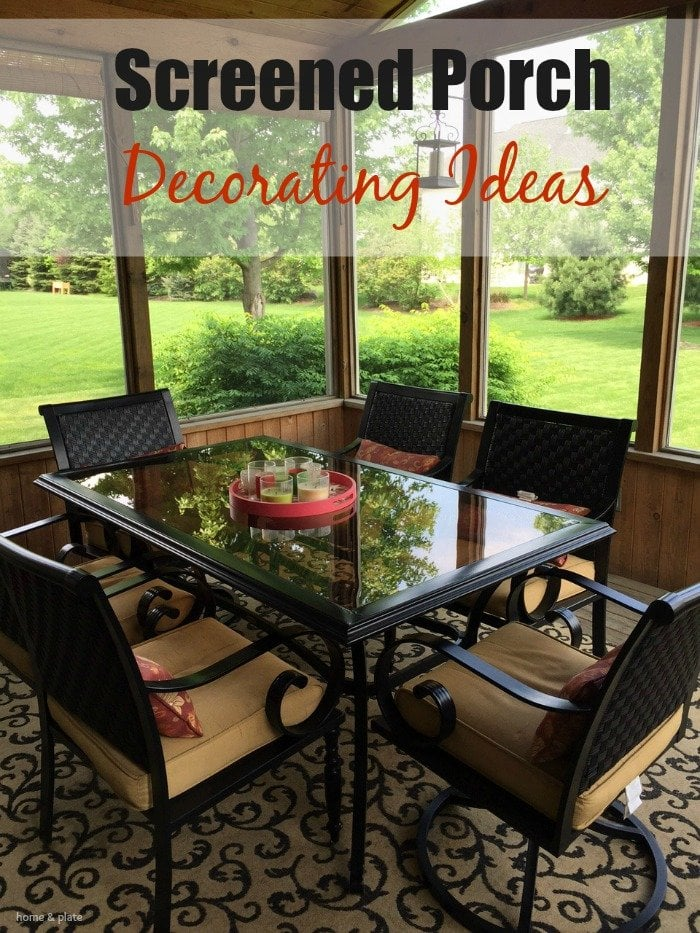 Screened Porch Decorating Ideas | Home & Plate | www.homeandplate.com |