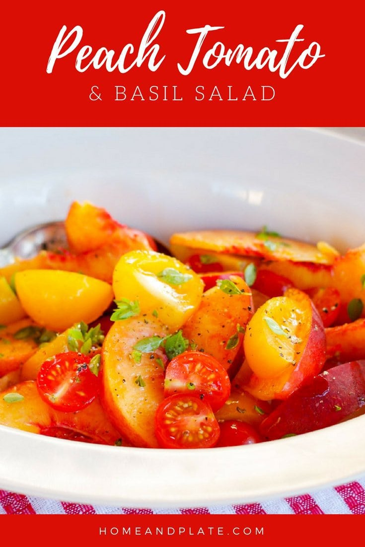 Peach, Tomato & Basil Salad | Home & Plate | www.homeandplate.com | Fresh, juicy ripe peaches. Sweet red and yellow tomatoes picked fresh from the vine and fragrant basil.