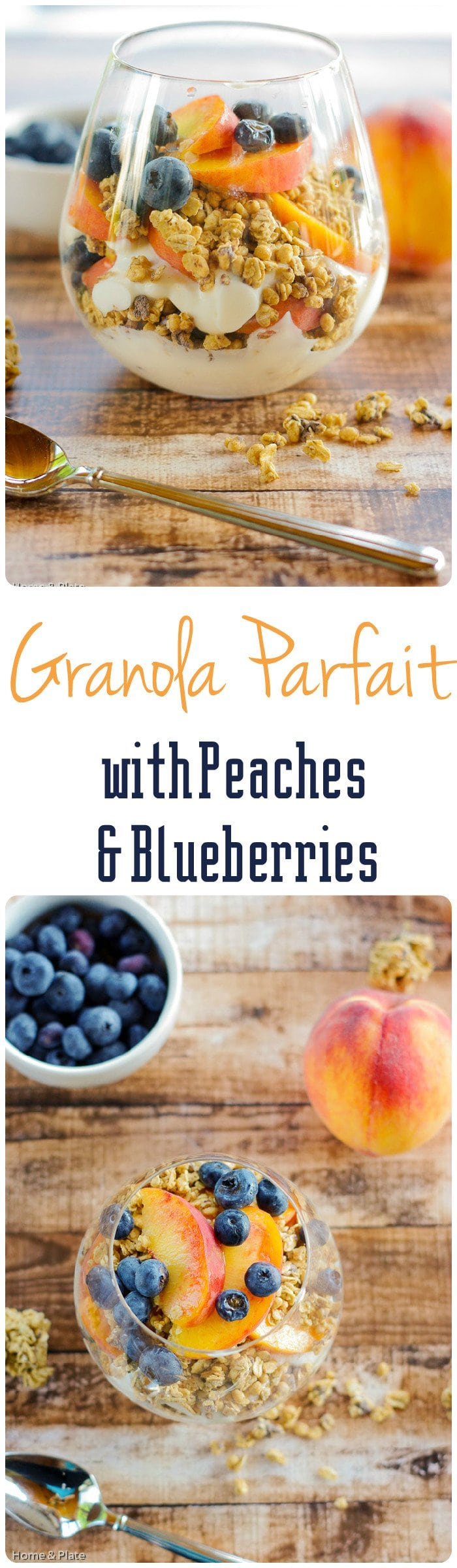 Granola Parfaits with Peaches & Blueberries | Home & Plate | www.homeandplate.com | Enjoy a healthy breakfast of yogurt, fresh fruit and granola.