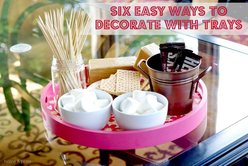 6 Easy Ways To Decorate With Trays | Home & Plate | www.homeandplate.com