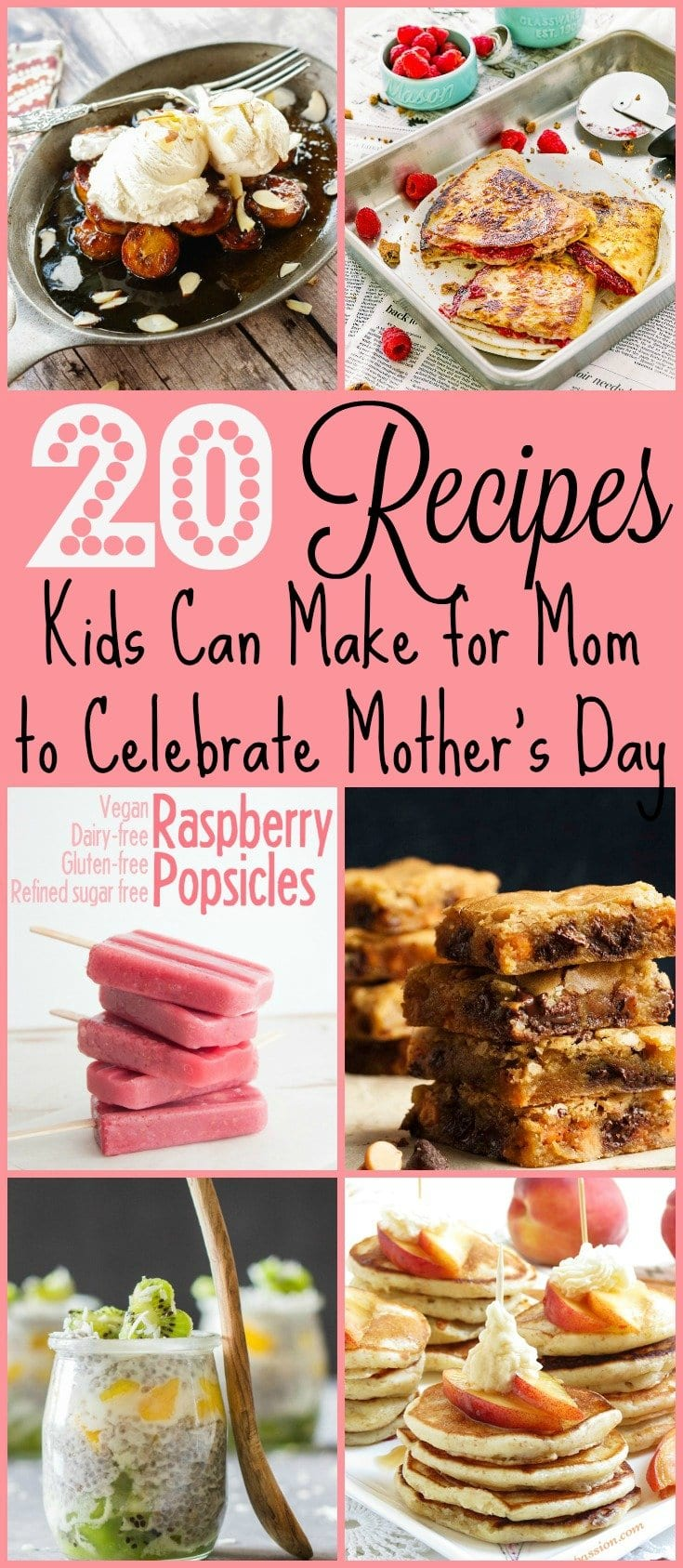 20 Recipes Kids Can Make for Mom to Celebrate Mother