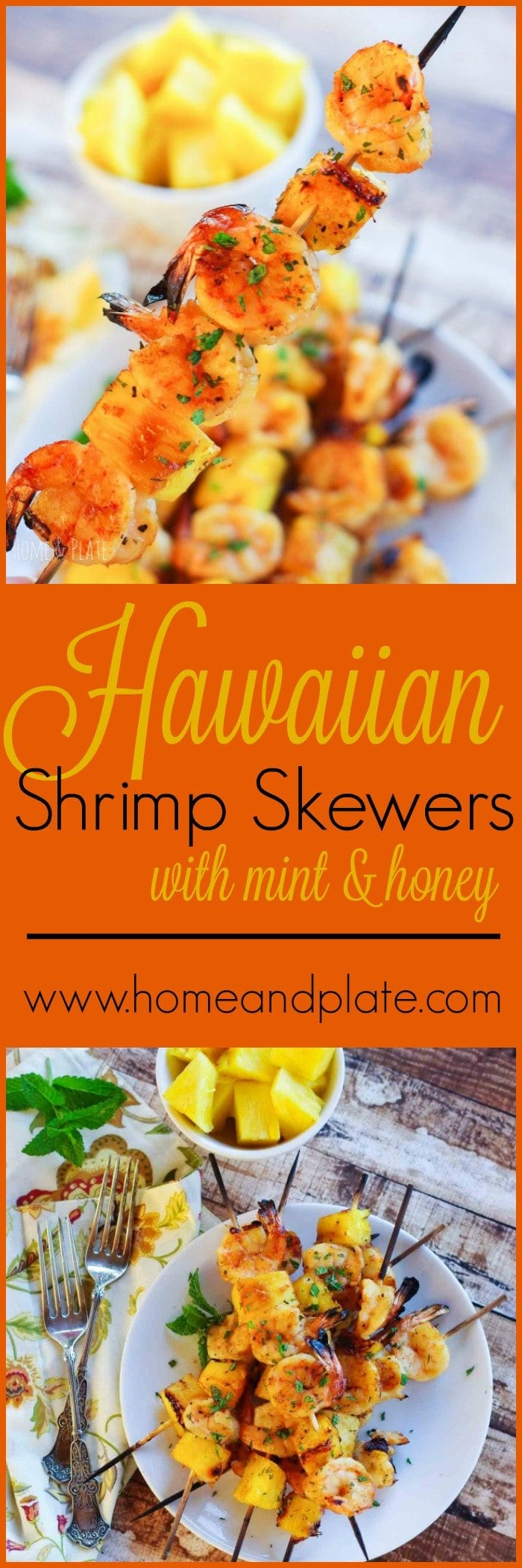 Mint & Honey Hawaiian Shrimp Skewers | Bring the flavors of the Hawaiian islands to your table with these tasty grilled shrimp and pineapple skewers.