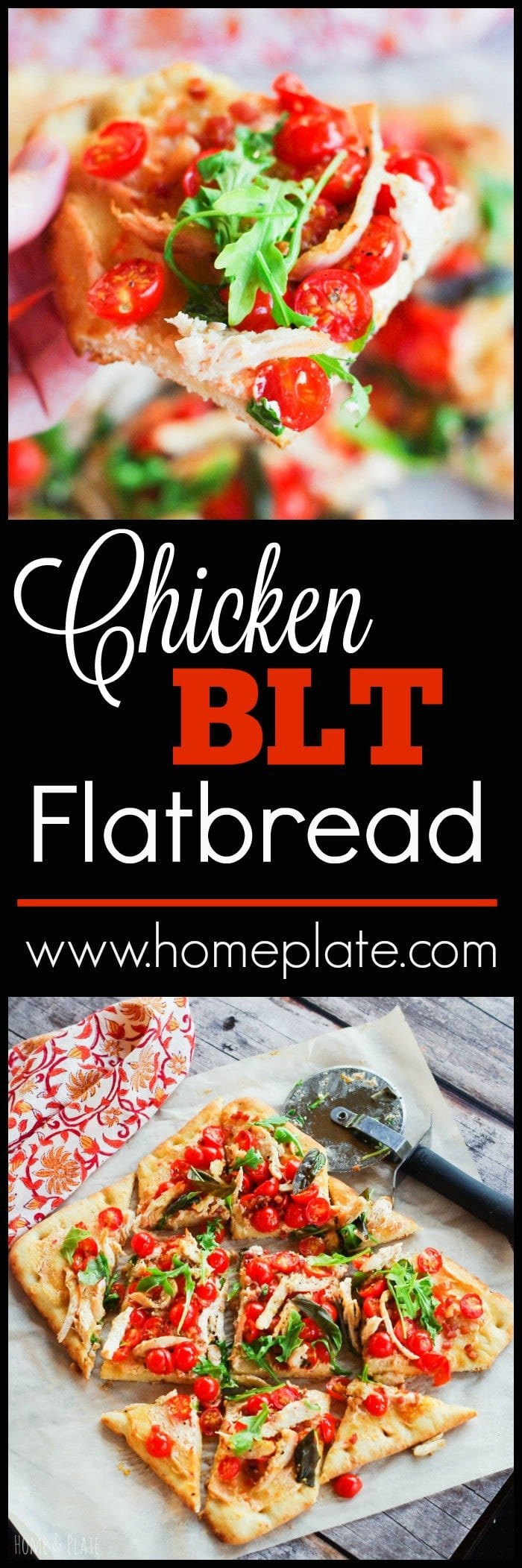 Chicken BLT Flatbread | www.homeplate.com | Enjoy summer