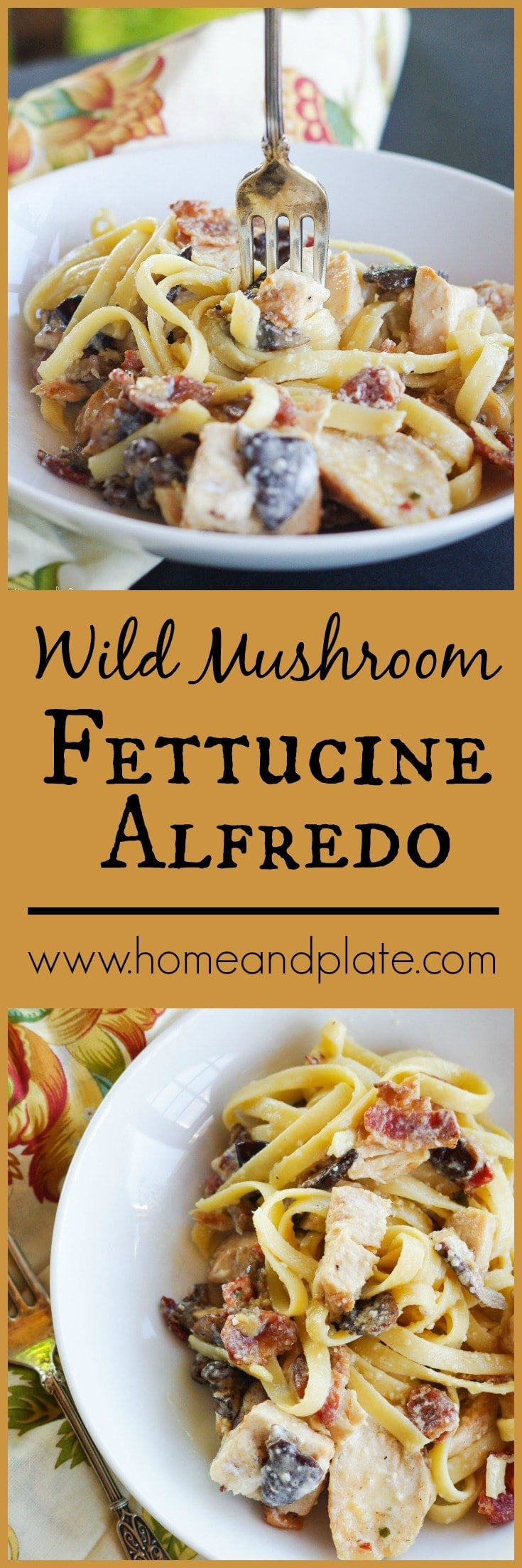 Chicken & Wild Mushroom Fettuccine Alfredo | www.homeandplate | If you have 30 minutes, you can whip up a restaurant-worthy dinner of creamy fettuccine alfredo with hearty mushrooms and juicy chicken. And everything is better with bacon. #FamilyPastaTime #ad