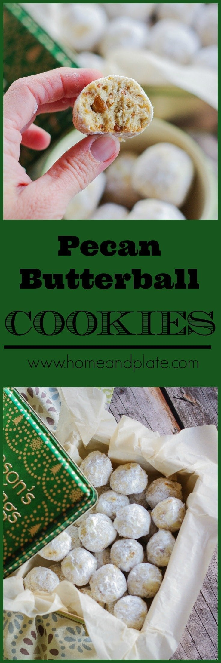Pecan Butterball Cookies | www.homeandplate.com | These Pecan Butterball Cookies are melt in your mouth delicious. Perfect for the holidays or anytime of the year.