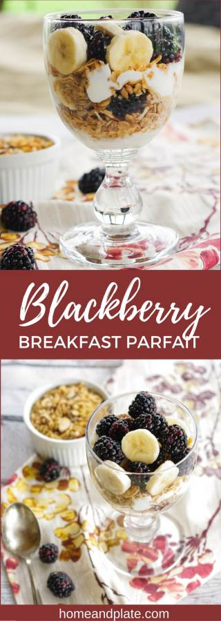 Blackberry Breakfast Parfait | www.homeandplate.com | Start the day off right with fresh blackberries, sweet bananas crunchy granola and healthy Greek yogurt. This breakfast parfait takes less than 5 minutes to make and tastes delicious.