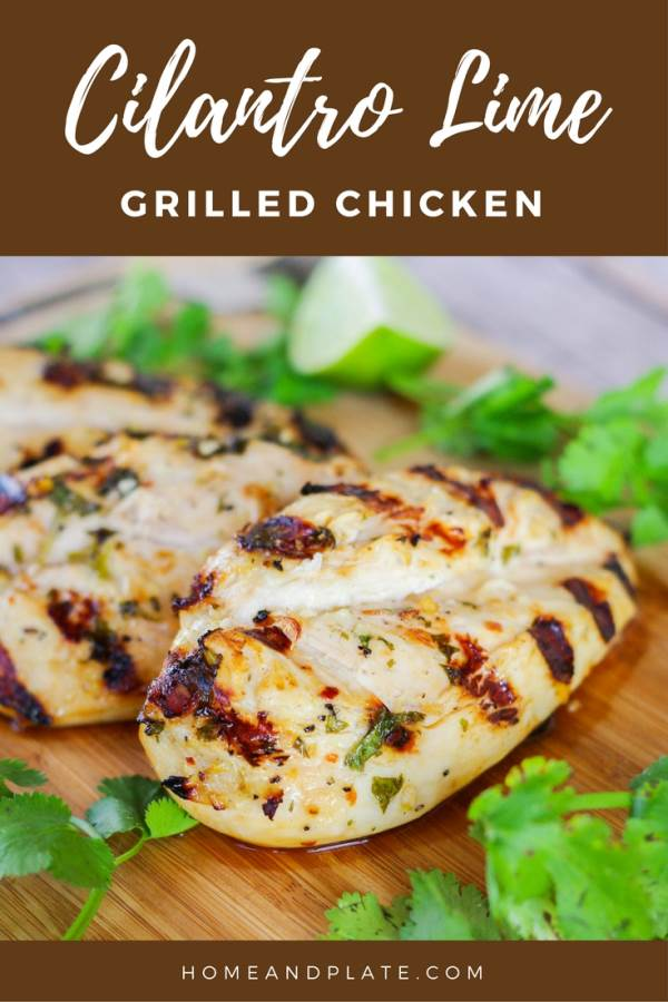 Cilantro Lime Grilled Chicken | www.homeandplate.com | Fresh lime juice and fragrant cilantro make the perfect marinade for this grilled chicken. Whip this up for dinner any day.