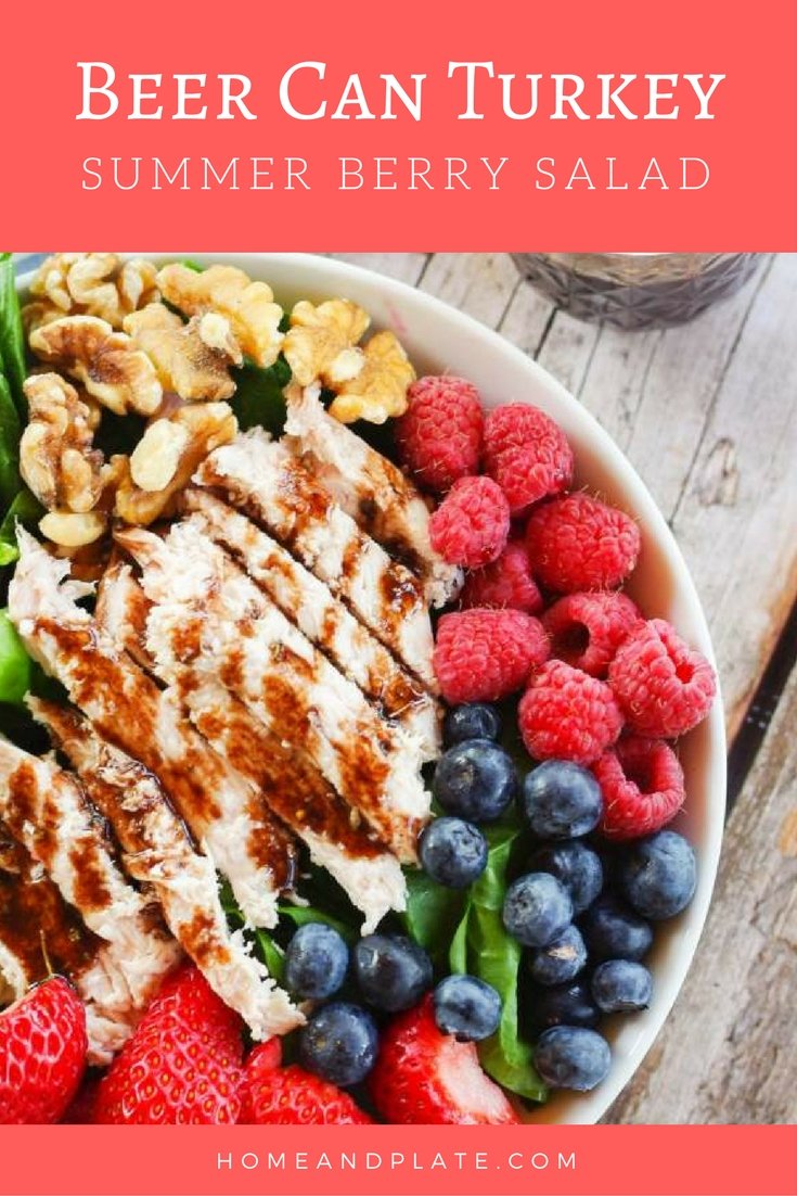 #Ad | Beer Can Turkey Summer Berry Salad | www.homeandplate.com | Fresh sweet summer berries are paired with succulent beer can turkey and drizzled with blackberry balsamic vinaigrette. #TurkeyLovers