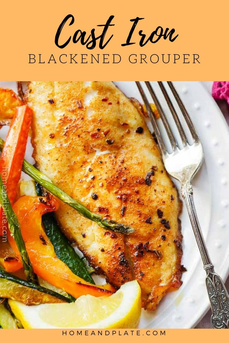 Cast Iron Blackened Grouper | www.homeandplate.com | Fresh grouper seasoned with your favorite blackened spices and seared in a cast-iron skillet makes for an easy dinner in under 30 minutes. #blackened #grouper #castiron